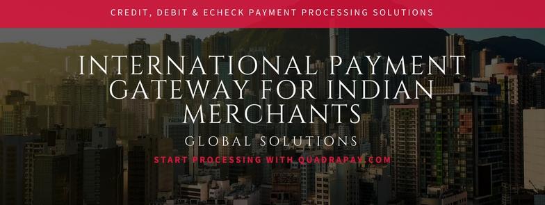International Payment gateway for Indian Merchants – Quadrapay